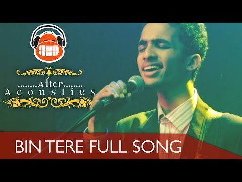 BIN TERE LIVE | AFTER ACOUSTICS ( ORIGINAL )