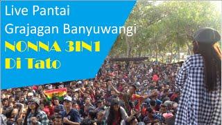 Live Pantai Grajagan Banyuwangi NONNA 3IN1 - Di Tato
