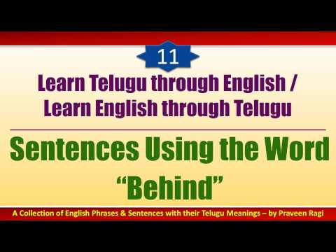 "011 - Spoken Telugu (intermediate Level) Learning Videos - Sentences Using The Word ""behind"""