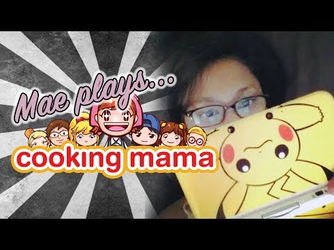 "MAE PLAYS Ep 1 | Cooking Mama 3 | ""It Still Goes In Your Mouth"""