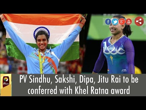 PV-Sindhu-Sakshi-Dipa-Jitu-Rai-to-be-conferred-with-Khel-Ratna-award