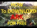 How To DOWNLOAD ARK Survival Evolved For FREE Latest Update SimpleEasy Steps waptubes