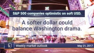 Weekly Market Review, May 21st 2017: S&P 500 companies optimistic on soft USD