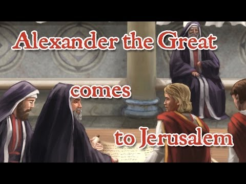 Alexander the Great comes to Jerusalem – Flavius Josephus recounts Alexander meeting the Jewish High priest!