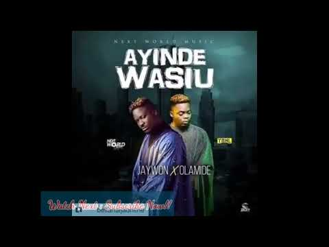 Jaywon Ft Olamide - AYINDE WASIU (new Music Audio)