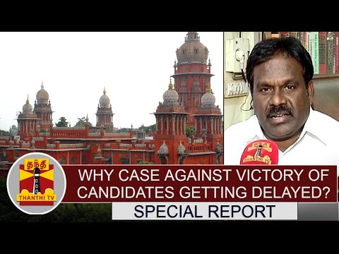 Special-News--Why-case-against-victory-of-a-candidates-getting-delayed--Thanthi-TV