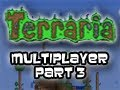 Terraria - w/ Gassy, Slyfox, Ssohpkc, Junk, and Pbat Part 3 (Mutliplayer/ Live Commentary)