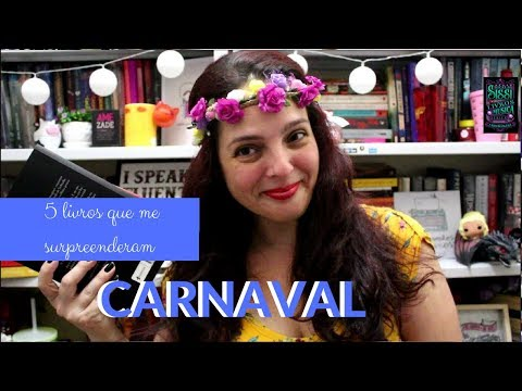 5 Livros Que Me Surpreenderam Positivamente - Maratona de Carnaval  Dicas da Sissi
