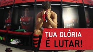 Video Tua Glória é Lutar! | Isso aqui é Flamengo MP3, 3GP, MP4, WEBM, AVI, FLV Mei 2018