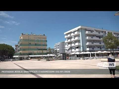PESTAGGIO JESOLO: IDENTIFICATI I 3 AGGRESSORI | 03/07/2020