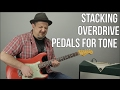 Stacking Overdrive Pedals For Blues Tone - Guitar Gear
