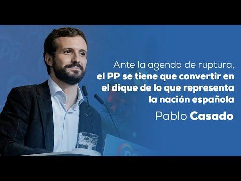 Ante la agenda de ruptura, el PP se tiene que convertir en el dique de lo que representa la nación española.