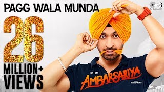 Video Pagg Wala Munda - Ambarsariya | Diljit Dosanjh, Navneet, Monica, Lauren I Latest Punjabi Movie Song MP3, 3GP, MP4, WEBM, AVI, FLV April 2017