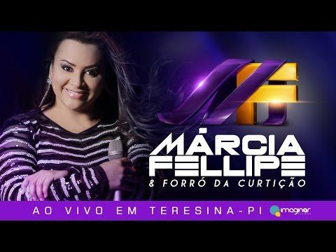 DVD Márcia Fellipe e Forró da Curtição - Teresina-PI - OFICIAL
