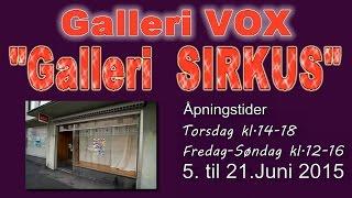 """GalleriVOX, """"Sirkus"""", via gjenbruk, 5. til 21.Juni 2015 - YouTube"""
