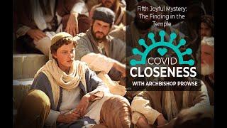 COVID Closeness: The Fifth Joyful Mystery