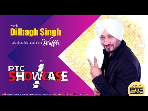 Dilbagh Singh | Wafle | PTC Showcase | Full Interview | PTC PUNJABI