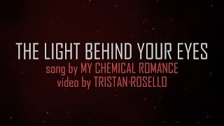 Video My Chemical Romance - The Light Behind Your Eyes (Lyric Video) MP3, 3GP, MP4, WEBM, AVI, FLV September 2018