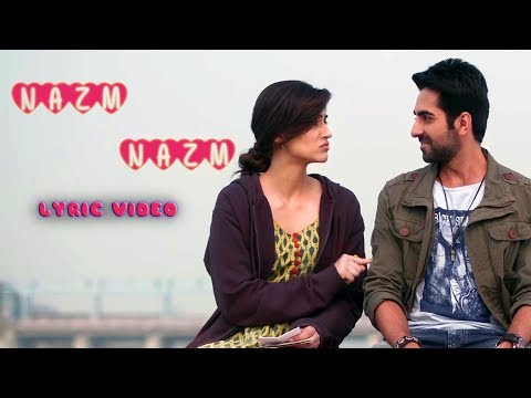 Nazm Nazm - Lyrical | Bareilly Ki Barfi | Full Song | Arko