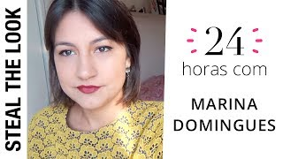 24 Horas com: Marina Domingues | Vlog Steal The Look
