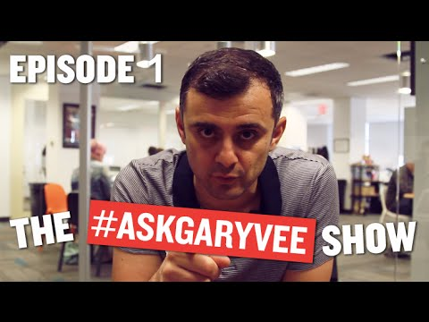 Watch '#AskGaryVee - Episode 1 [video]'