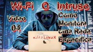 Wi-fi o Intruso (04) Como Monitora uma Rede Especifica