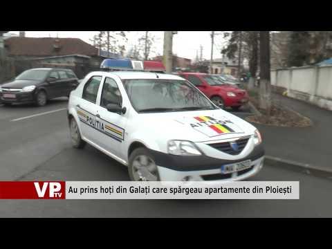 Au prins hoți din Galați care spărgeau apartamente din Ploiești