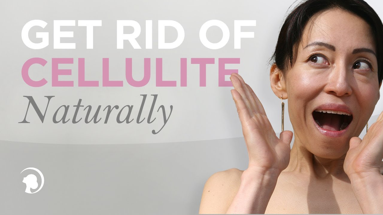 How you can Eliminate Cellulite Naturally