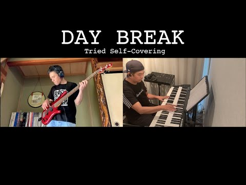 「DAYBREAK」*Tried Self-Covering (on Bass and Vocal feat. Kazuya.T)