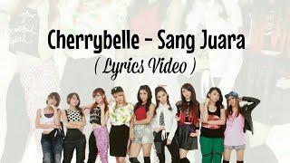 Video Cherrybelle - Sang Juara (Lyrics Video) MP3, 3GP, MP4, WEBM, AVI, FLV Oktober 2018