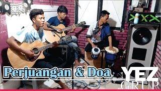 Video PERJUANGAN dan DOA - Abah H. RHOMA Irama (Covered by YEZ Grup) MP3, 3GP, MP4, WEBM, AVI, FLV Januari 2019