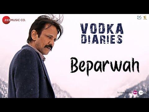 Beparwah | Vodka Diaries | Kay Kay, Raima Sen & Ma
