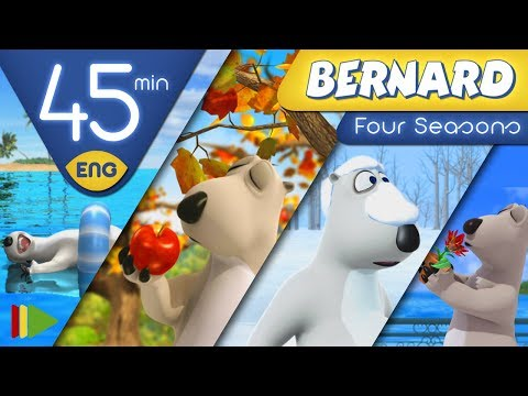 Bernard Bear | Four Seasons | 45 minutes