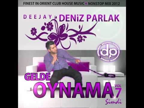 DJ PARLAK - GELDE OYNAMA SIMDI VOL.7 ( 2012 MIX ) Part 1