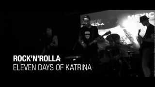 Video Eleven Days of Katrina - Rock'n'Rolla (Live)