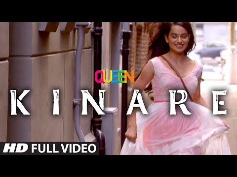 Queen: Kinare Full Video Song   Amit Trivedi   Kangana Ranaut   Raj Kumar Rao