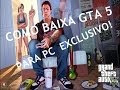 COMO BAIXAR E INSTALAR O GTA V PARA PC!