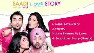 Listen to full songs of Saadi Love Story. 1. Saadi Love Story Singers: Kunal Ganjawala & Sumitra Iyer Music: Jaidev Kumar Lyrics:...