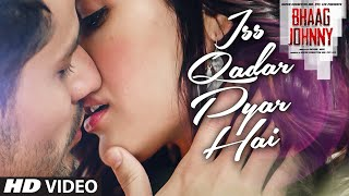 Nonton Iss Qadar Pyar Hai Video Song   Ankit Tiwari   Bhaag Johnny   T Series Film Subtitle Indonesia Streaming Movie Download