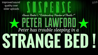 "Video PETER LAWFORD Lies in a ""Strange Bed!"" • SUSPENSE Radio's Best Episodes MP3, 3GP, MP4, WEBM, AVI, FLV Juli 2018"
