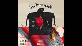 Javier Cardellino  Seba Jantos ft Jorge Drexler  Siento por Ciento