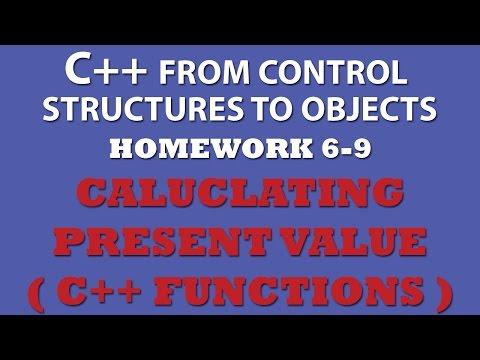 C++ Present Value (Ex6-9) using C++ functions