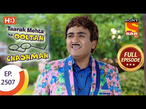Taarak Mehta Ka Ooltah Chashmah - Ep 2507 - Full Episode - 10th July, 2018