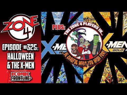 Zone 4 #325: Halloween & The X-Men