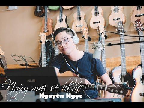 Ngày mai sẽ khác || Nguyễn Ngọc || Guitar cover - Thời lượng: 4 phút, 46 giây.
