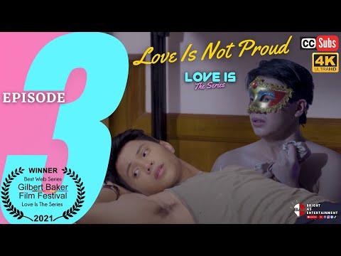 LOVE IS The Series   Episode 3: Love Is Not Proud [INTL SUBS]