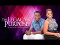 The Legacy Of Purpose - Ep 05