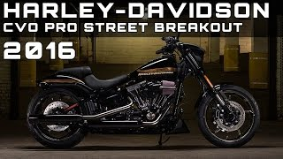 9. 2016 Harley-Davidson CVO Pro Street Breakout Review Rendered Price Specs Release Date