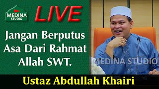Video Ustaz Abdullah Khairi - Jangan Berputus Asa Dari Rahmat Allah SWT. MP3, 3GP, MP4, WEBM, AVI, FLV Maret 2019