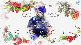 Video Jung Kook - Nothing like us (COVER) Lyrics MP3, 3GP, MP4, WEBM, AVI, FLV Desember 2018